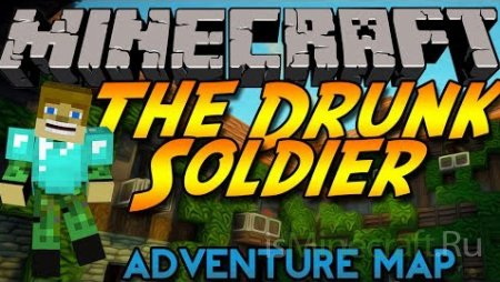 The Drunk Soldier Adventure Map [Карта]