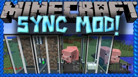 Sync Mod [1.6.4] - клонируем персонажа