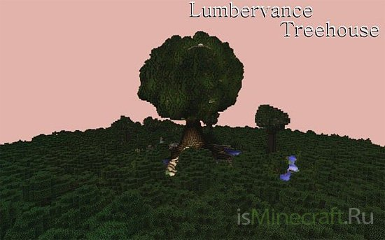 Lumbervance Treehouse [Карта]